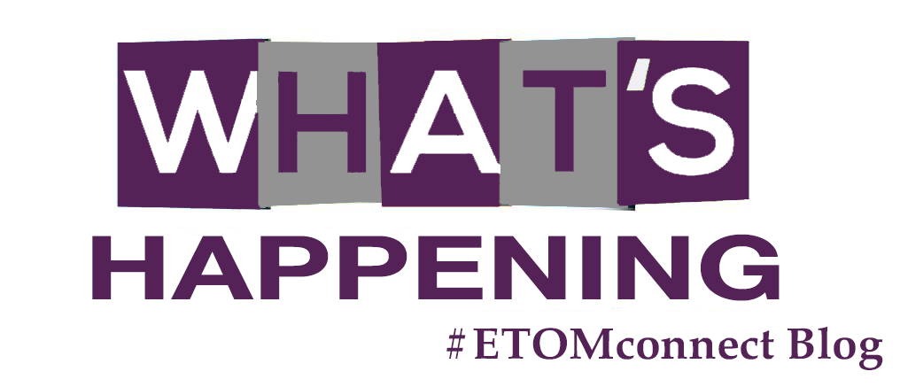 What's Happening #ETOMConnect